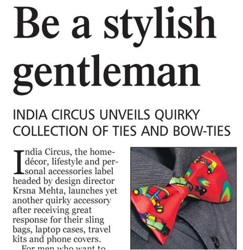 India Circus Ties and Bow-Ties Unveiled in Absolute India